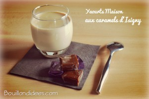 yaourts maison aux caramels d'Isigny Bouillondidees