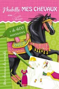 Mes amis les chevaux Sophie Thalmann - J'habille mes chevaux du monde -