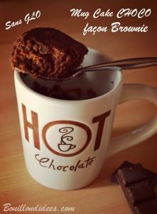 Mug cake choco façon brownie, avec pépites, chocolat, sans GLO, sans gluten, sans lait, sans PLV, sans lactose, jaune d'oeuf Bouillondidees