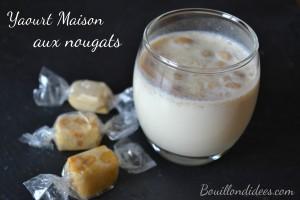 yaourt maison aux nougats de montélimar Bouillondidees