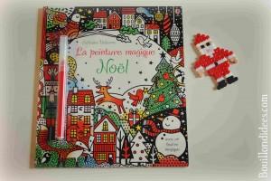 Idées lecture Cahiers d'activités pour attendre Noël La peinture magique Noël (Editions Usborne) Bouillondidees