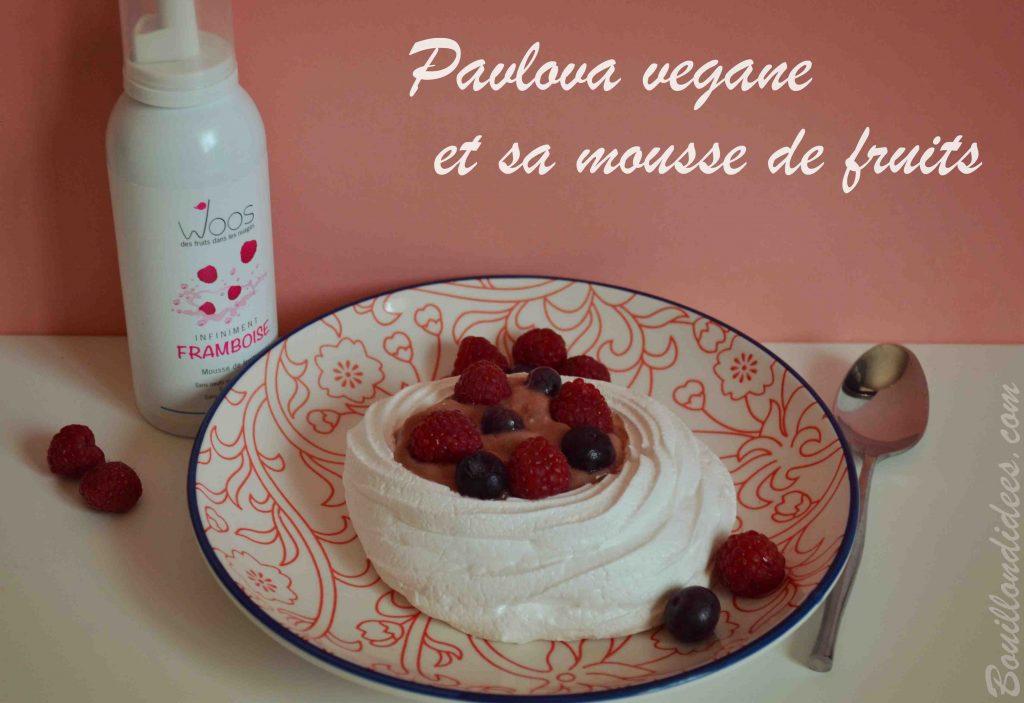 Pavlova vegane et sa mousse de fruits Woos - sans GLO (sans gluten, sans lait, sans œuf)