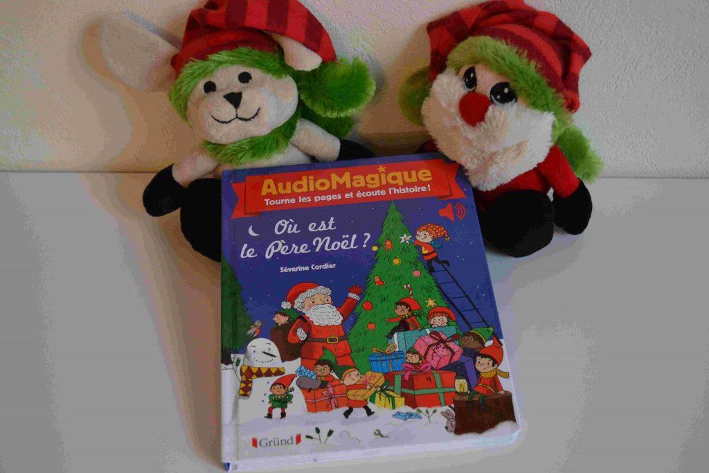 AudioMagique - Où est le Père Noël (Gründ) Nos idées lecture des livres pour plonger bébé dans l'ambiance de Noël Bouillon d'idées