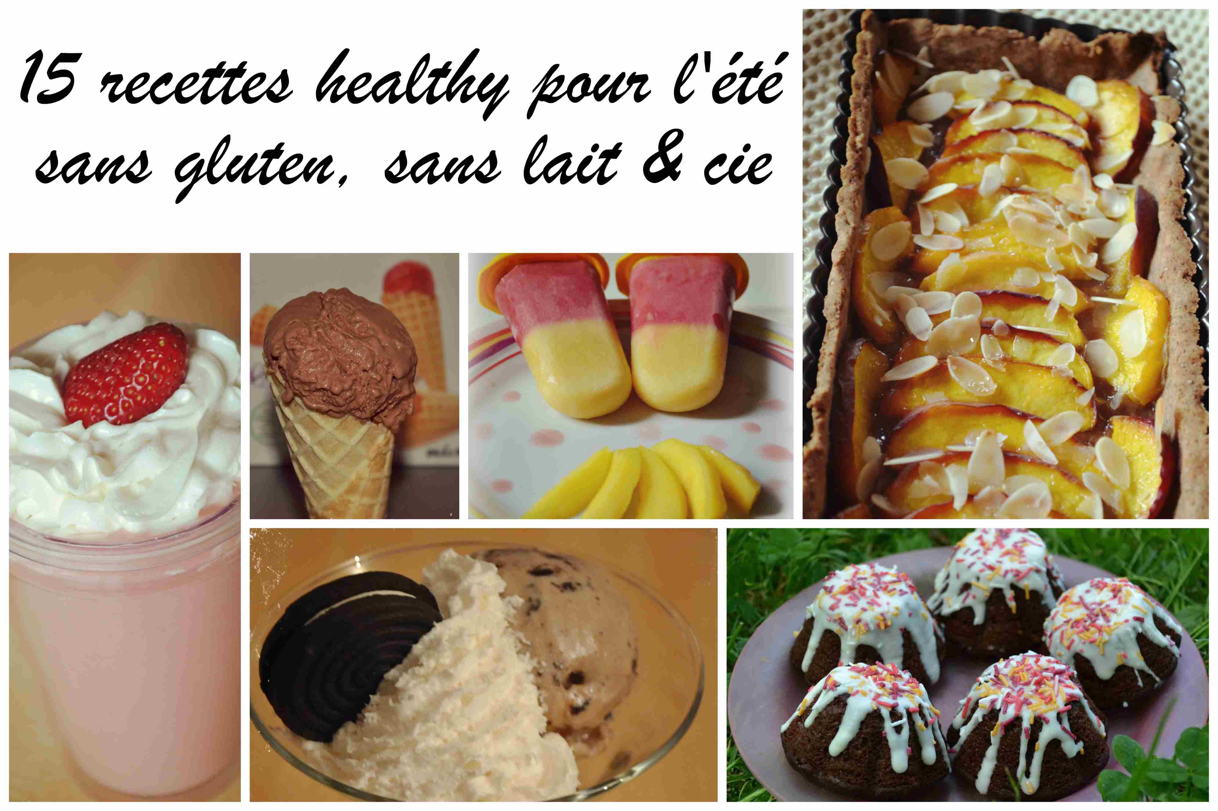 15 recettes sans gluten, sans lait (sans lactose ni PLV) et sans œuf (vegan)  pour cet été (1/2)