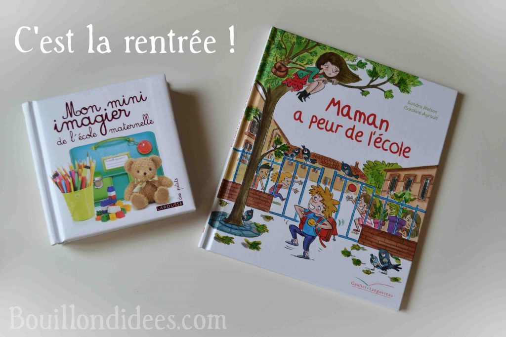 Nos idées lecture : la rentrée scolaire : Maman a peur de l'école (Gautier Languereau), Mini imagier de l'écolé maternelle Larousse