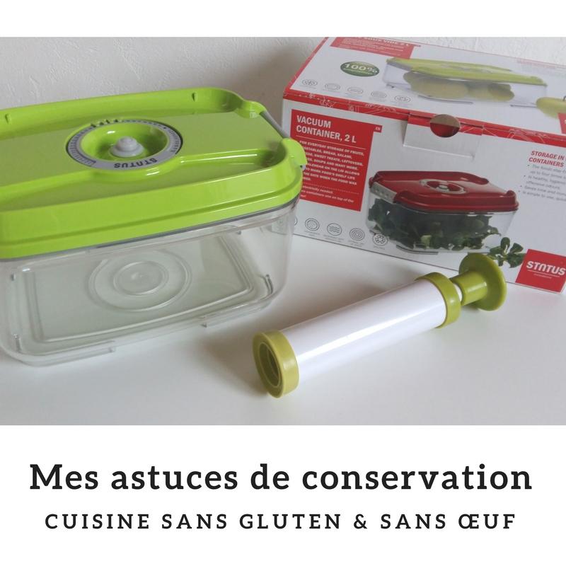Cuisine sans gluten, sans œuf : mes astuces de conservation (boîte sous vide) - Bouillon d'idées