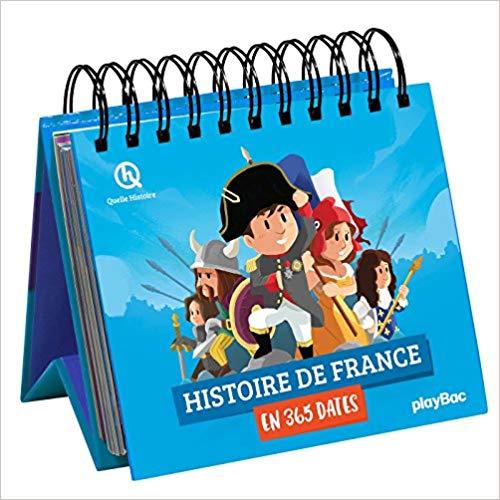 Calendrier 365 personnages de l'histoire de France (Quelle Histoire & Playbac)Mon Top Cadeaux de Noël 2018, pour garçons 8-10 ans - blog Bouillon d'idées