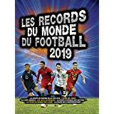 Livre Les records du monde du Football 2019 (Editions Gründ) - Mon Top Cadeaux de Noël 2018, pour garçons 8-10 ans - blog Bouillon d'idées