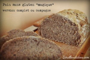 Pain sans gluten, version campagne ou complet 2 Bouillondidees