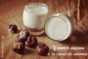 yaourts maison à la crème de marrons Bouillondidees