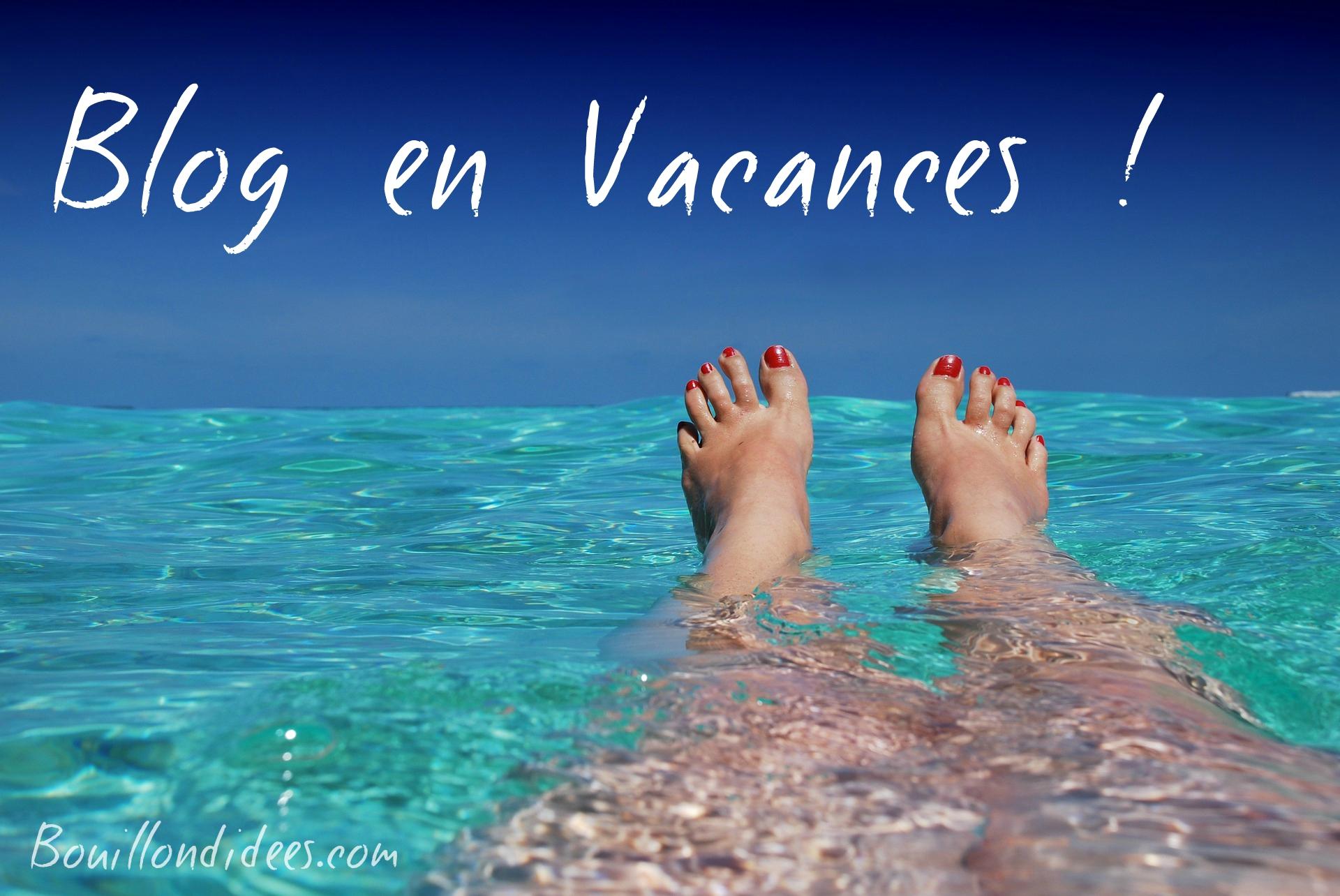 Blog en vacances2 Bouillondidees