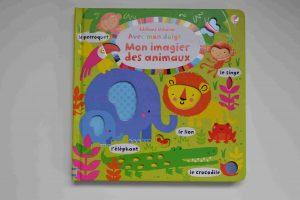 Livres à toucher premiers livres bébé Avec mon doigt... Mon imagier des animaux Usborne Bouillondidees