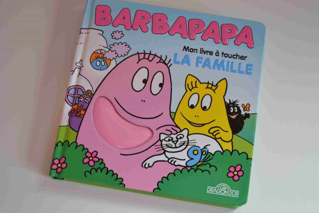 Livres à toucher premiers livres bébé Mon livre à toucher Barbapapa - La Famille (éditions Dragon d'or) Bouillondidees