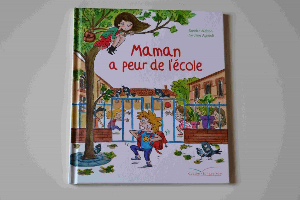 Nos idées lecture : la rentrée scolaire : Maman a peur de l'école (Gautier Languereau)