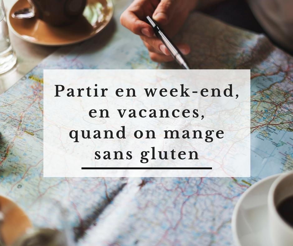 Comment partir en week-end, en vacances, quand on mange sans gluten ? Bouillon d'idées