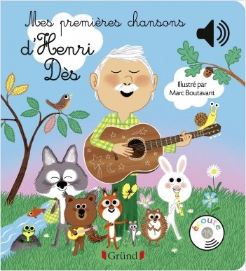 Mes premières chansons d'Henri Dès (Editions Gründ) - Mon Top Cadeaux de Noël 2018, pour filles 3-5 ans - Blog Bouillondidees